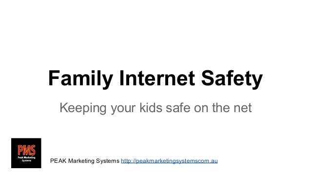 Family Internet Safety Keeping your kids safe on the net  PEAK Marketing Systems http://peakmarketingsystemscom.au