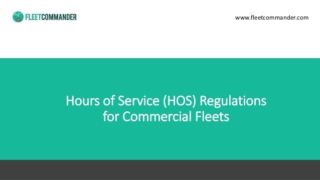 Hours of Service (HOS) Regulations for Commercial Fleets www.fleetcommander.com