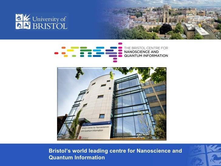 Bristol's world leading centre for Nanoscience and Quantum Information