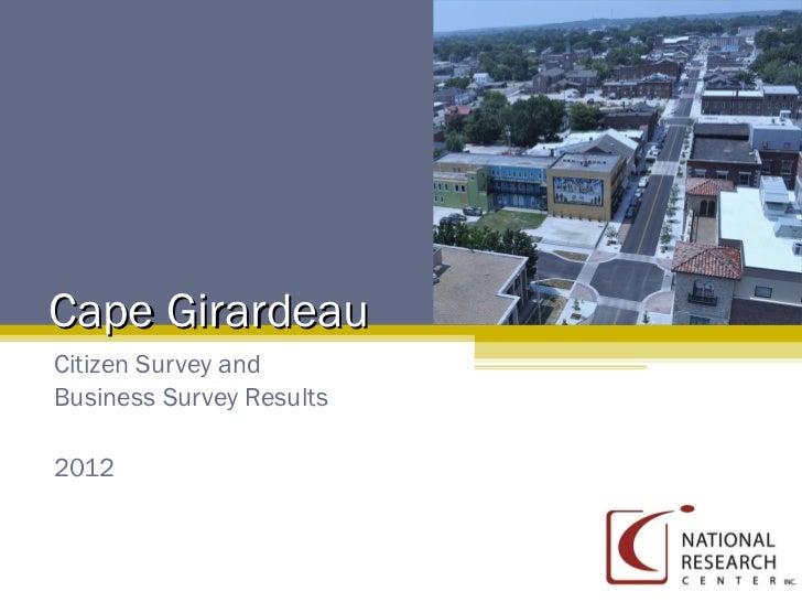 Cape GirardeauCitizen Survey andBusiness Survey Results2012