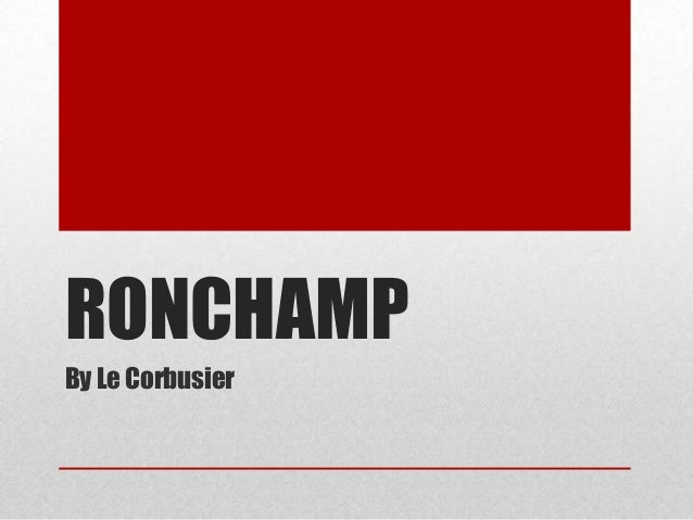 RONCHAMPBy Le Corbusier