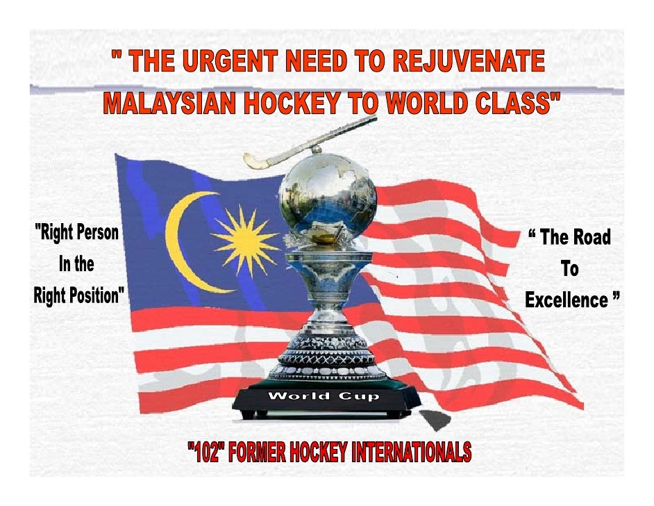 "Preface This booklet titled as ""The Urgent Need to Rejuvenate Malaysian Hockey to World Class"" has its origin from the ""Op..."
