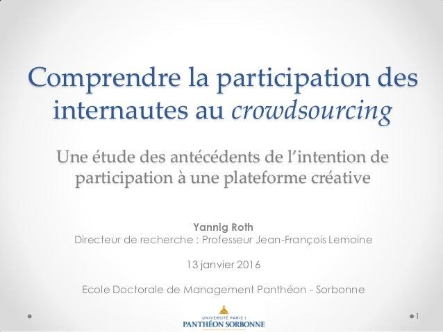 Comprendre la participation des internautes au crowdsourcing Une étude des antécédents de l'intention de participation à u...