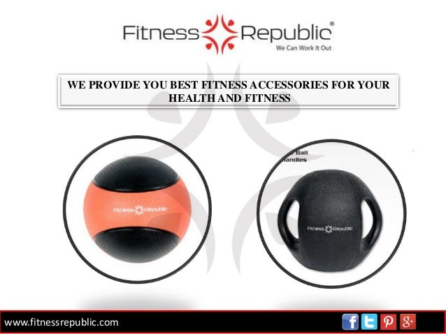 WE PROVIDE YOU BEST FITNESS ACCESSORIES FOR YOUR HEALTH AND FITNESS  www.fitnessrepublic.com