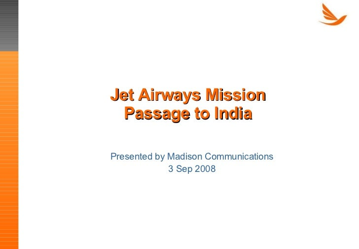 Jet Airways Mission Passage to India Presented by Madison Communications 3 Sep 2008