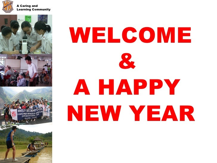 A Caring and  Learning Community  WELCOME &  A HAPPY  NEW YEAR