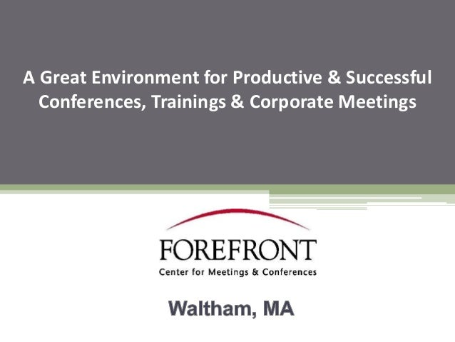 A Great Environment for Productive & Successful Conferences, Trainings & Corporate Meetings
