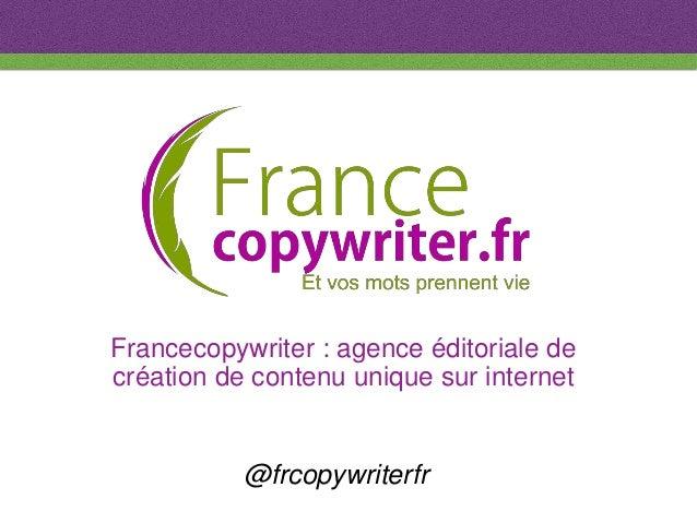 Francecopywriter : agence éditoriale de création de contenu unique sur internet @frcopywriterfr