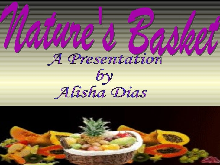 Nature's Basket A Presentation  by Alisha Dias