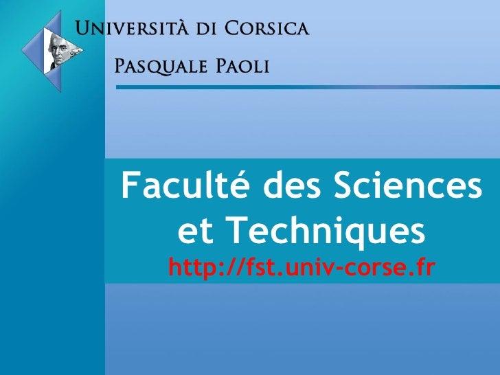 Faculté des Sciences et Techniques http://fst.univ-corse.fr