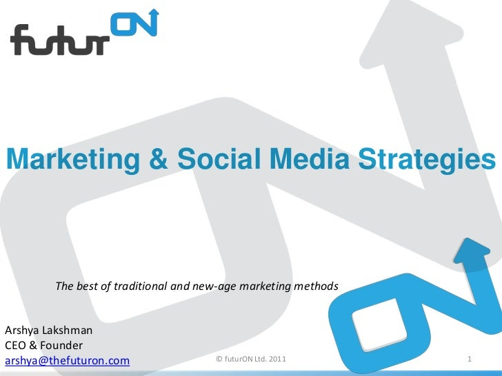 Marketing & Social Media Strategies <br />The best of traditional and new-age marketing methods <br />Arshya Lakshman <br ...
