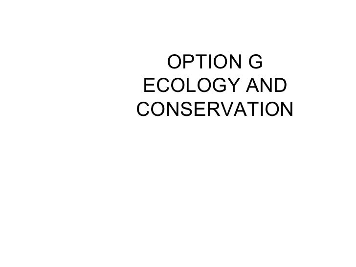 OPTION G ECOLOGY AND CONSERVATION G2 Ecosystems and biomes