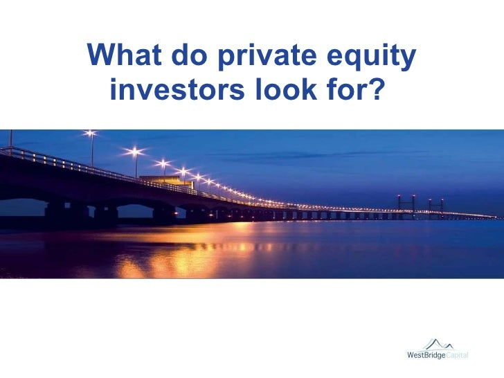What do private equity investors look for?