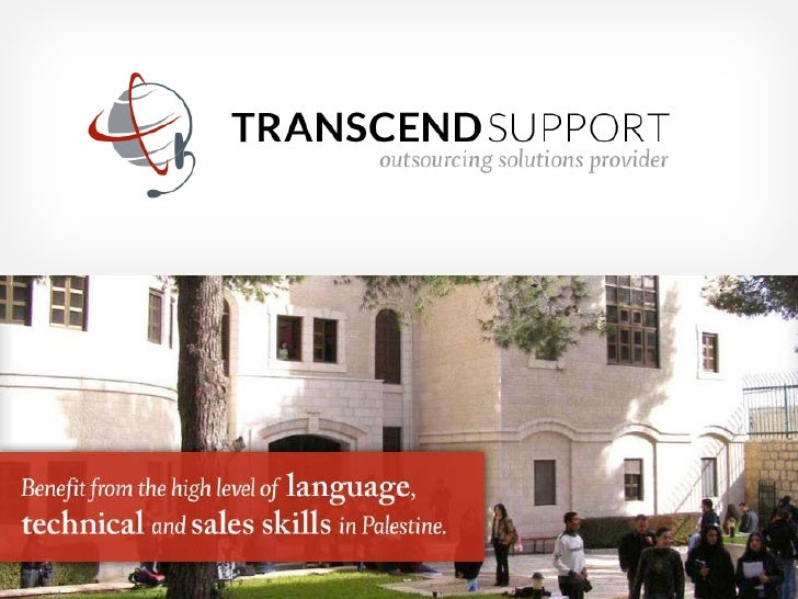In Summary• A partnership between professionals from the  USA, UK and Palestine with experience in call  centre management...