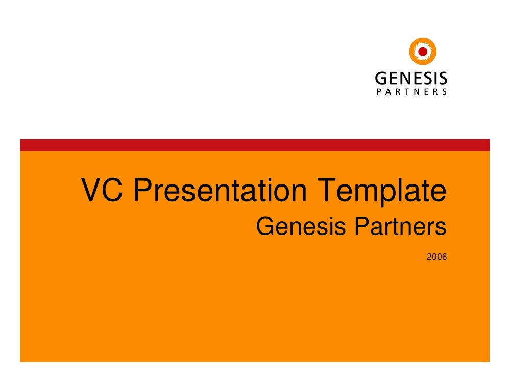 VC Presentation Template            Genesis Partners                          2006