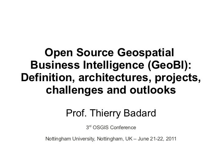 Open Source Geospatial Business Intelligence (GeoBI):Definition, architectures, projects,     challenges and outlooks     ...