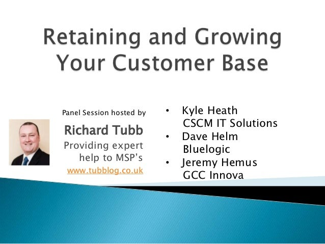 Panel Session hosted by   •   Kyle Heath                              CSCM IT SolutionsRichard Tubb              •   Dave ...