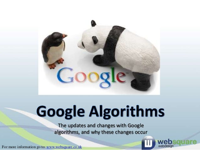 The updates and changes with Google                              algorithms, and why these changes occurFor more informati...