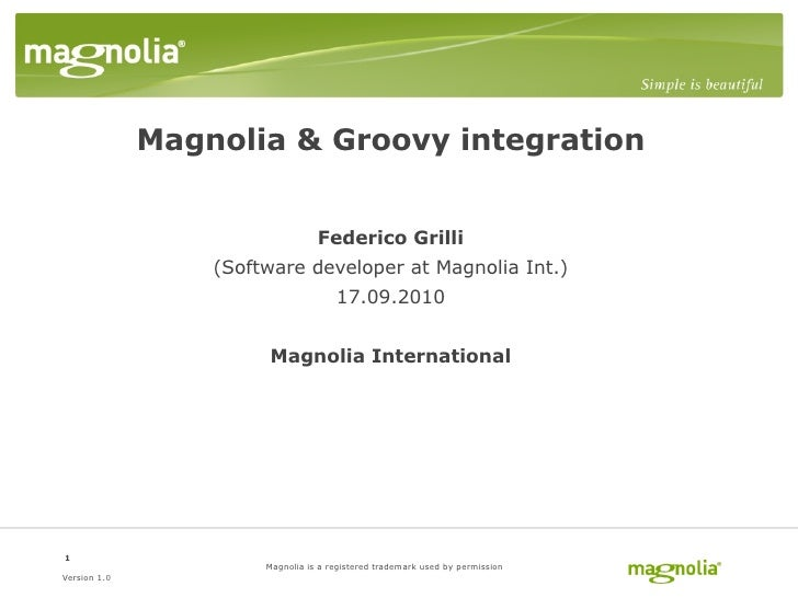 Magnolia & Groovy integration                                     Federico Grilli                   (Software developer at...