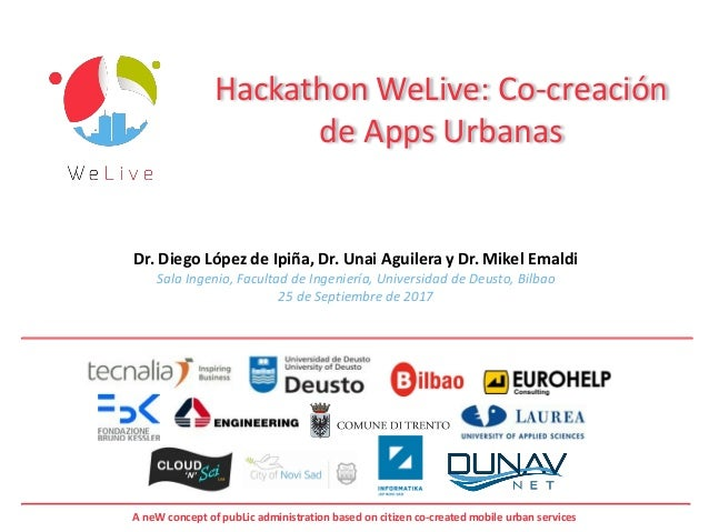 A neW concept of pubLic administration based on citizen co-created mobile urban services Hackathon WeLive: Co-creación de ...