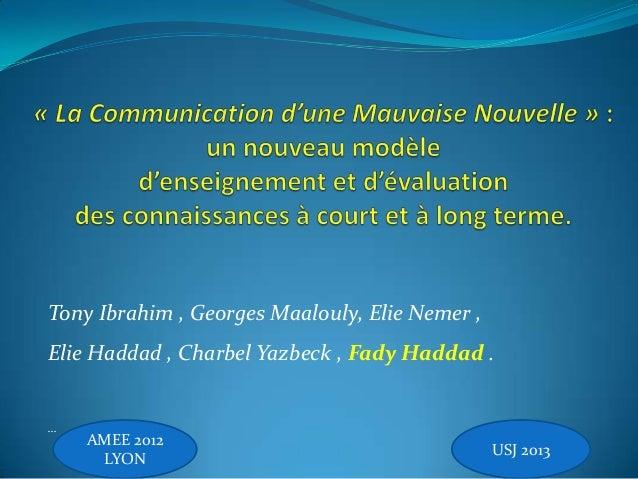 Tony Ibrahim , Georges Maalouly, Elie Nemer ,Elie Haddad , Charbel Yazbeck , Fady Haddad .…    AMEE 2012                  ...