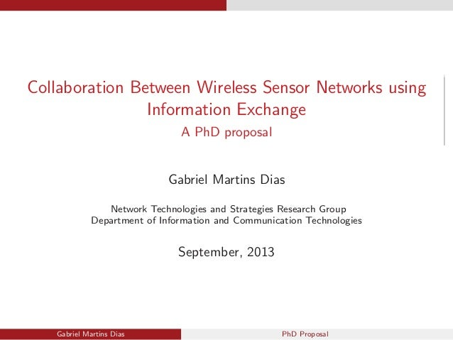 Collaboration Between Wireless Sensor Networks using Information Exchange A PhD proposal Gabriel Martins Dias Network Tech...
