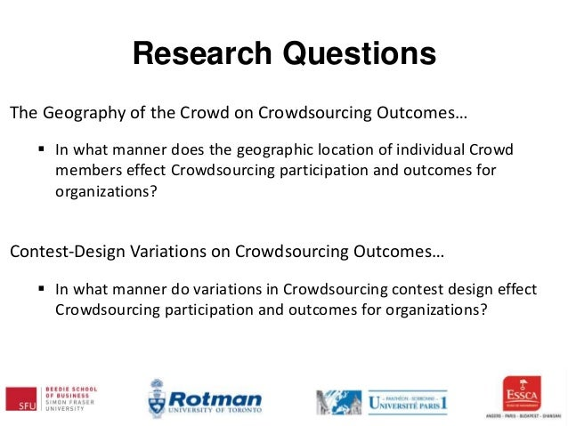 Research Questions The Geography of the Crowd on Crowdsourcing Outcomes…  In what manner does the geographic location of ...