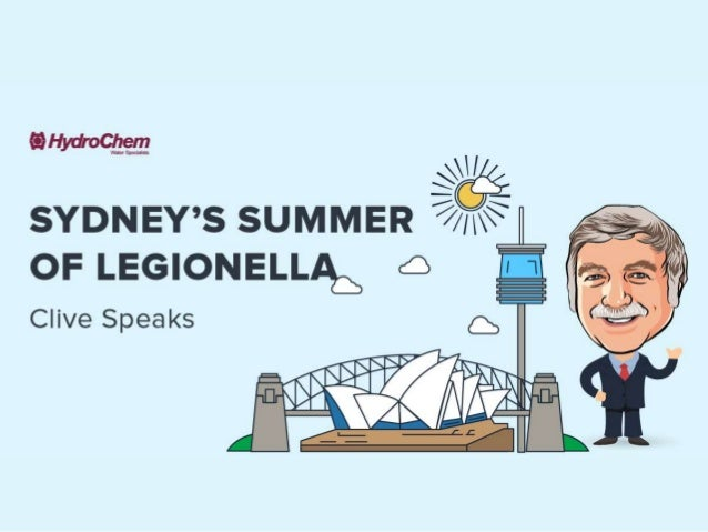 Agenda • Sydney 2016 • HydroChem's response • Legionella • Cooling towers • Risk factors • OH&S • Q&A