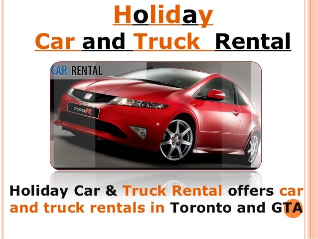 Holiday   Car and Truck RentalHoliday Car & Truck Rental offers carand truck rentals in Toronto and GTA