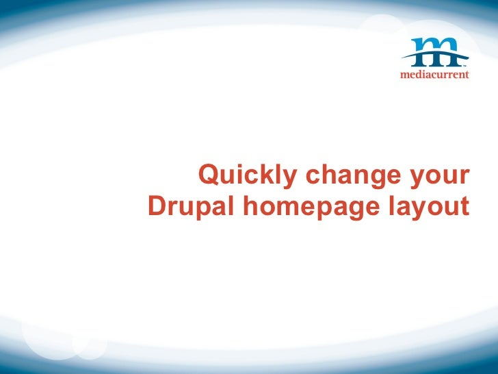 Quickly change yourDrupal homepage layout
