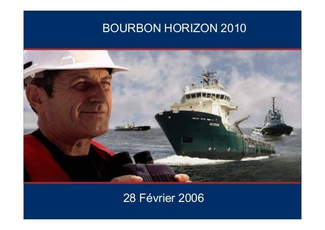 BOURBON HORIZON 2010 28 Février 2006