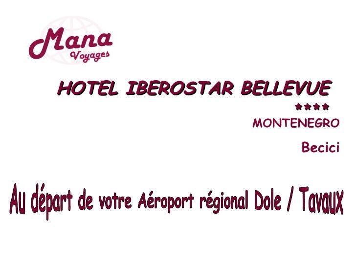 HOTEL IBEROSTAR BELLEVUE                      ****                  MONTENEGRO                        Becici