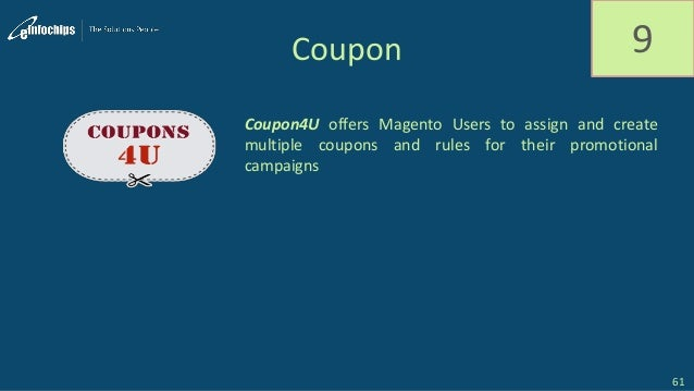 Coupon 9 Coupon4U offers Magento Users to assign and create multiple coupons and rules for their promotional campaigns 61