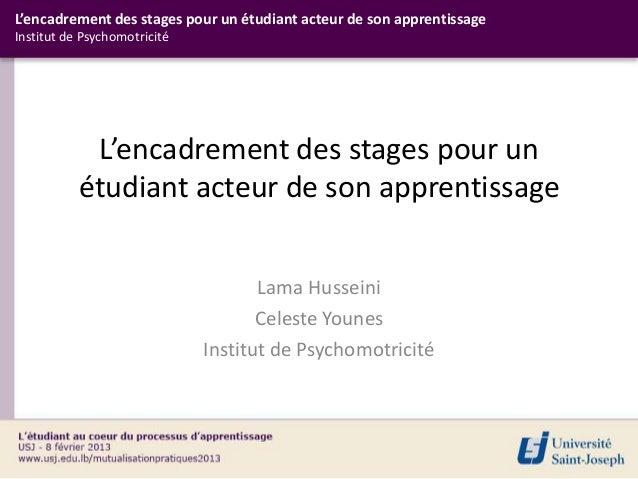 L'encadrement des stages pour un étudiant acteur de son apprentissageInstitut de Psychomotricité            L'encadrement ...