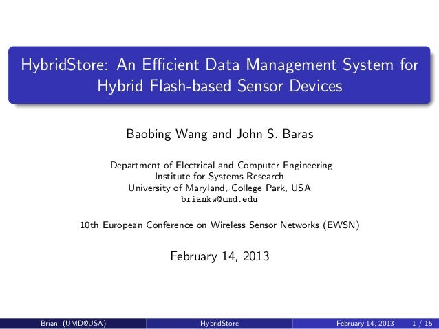 HybridStore: An Efficient Data Management System for          Hybrid Flash-based Sensor Devices                       Baobin...