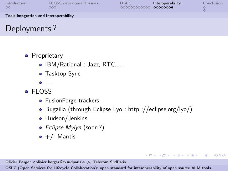 Intoduction            FLOSS development issues             OSLC              Interoperability          ConclusionTools in...