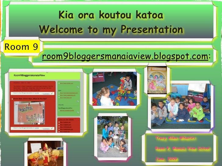 Kia ora koutou katoa        Welcome to my Presentation Room 9      • room9bloggersmanaiaview.blogspot.com:                ...