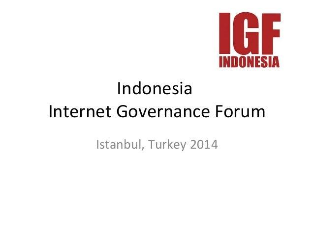 Indonesia  Internet Governance Forum  Istanbul, Turkey 2014