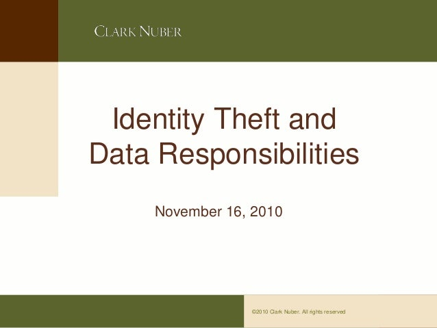Identity Theft and Data Responsibilities November 16, 2010  ©2010 Clark Nuber. All rights reserved  Page 0