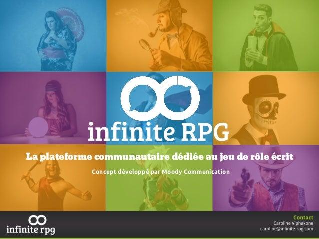 La plateforme communautaire dédiée au jeu de rôle écrit infinite RPG Concept développé par Moody Communication
