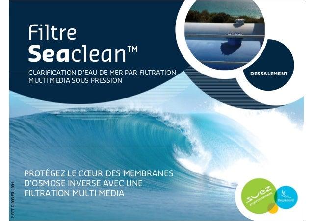 seaclean clarification d eau de mer par filtration dessalement mult. Black Bedroom Furniture Sets. Home Design Ideas