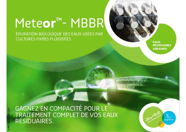 Meteor™- MBBR GAGNEZ EN COMPACITÉ POUR LE TRAITEMENT COMPLET DE VOS EAUX RÉSIDUAIRES. EAUX RÉSIDUAIRES URBAINES ÉPURATION ...