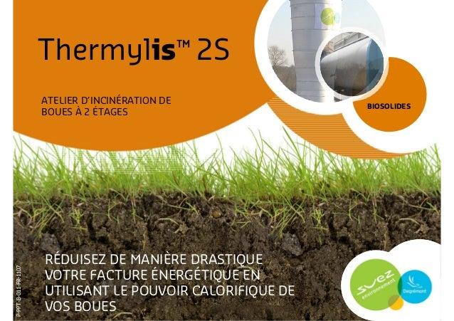 Thermylis™ 2S                      ATELIER D'INCINÉRATION DE                                                            BI...