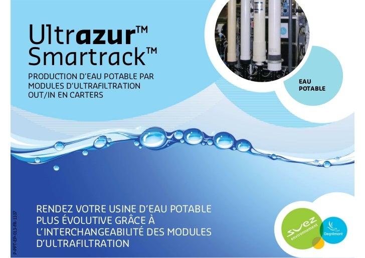 Ultrazur™                       Smartrack™                       PRODUCTION D'EAU POTABLE PAR                             ...