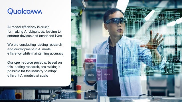 38 38 AI model efficiency is crucial for making AI ubiquitous, leading to smarter devices and enhanced lives We are conduc...