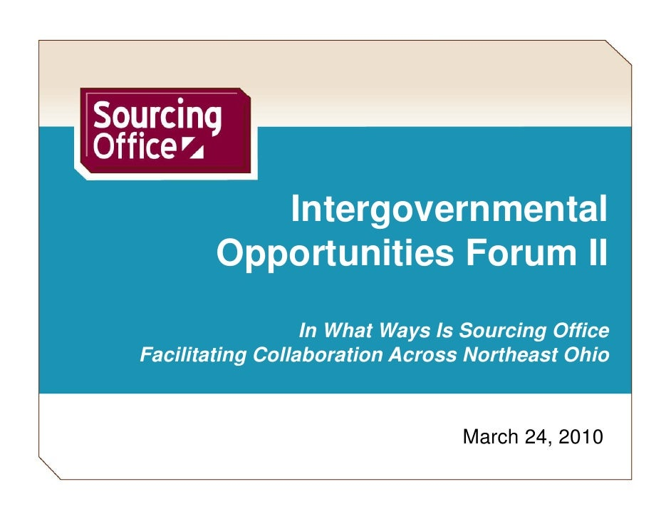 Intergovernmental                 g         Opportunities Forum II                   In What Ways Is Sourcing Office Facil...
