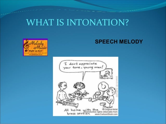 WHAT IS INTONATION? SPEECH MELODY
