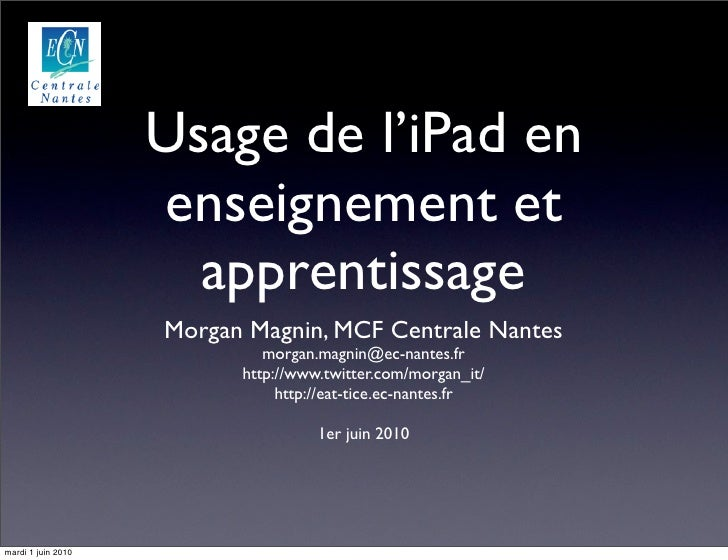 Usage de l'iPad en                     enseignement et                       apprentissage                     Morgan Magn...