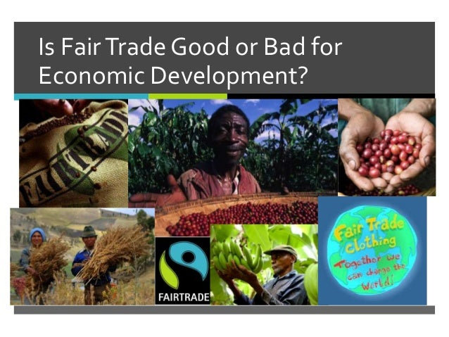 Is FairTrade Good or Bad for Economic Development?
