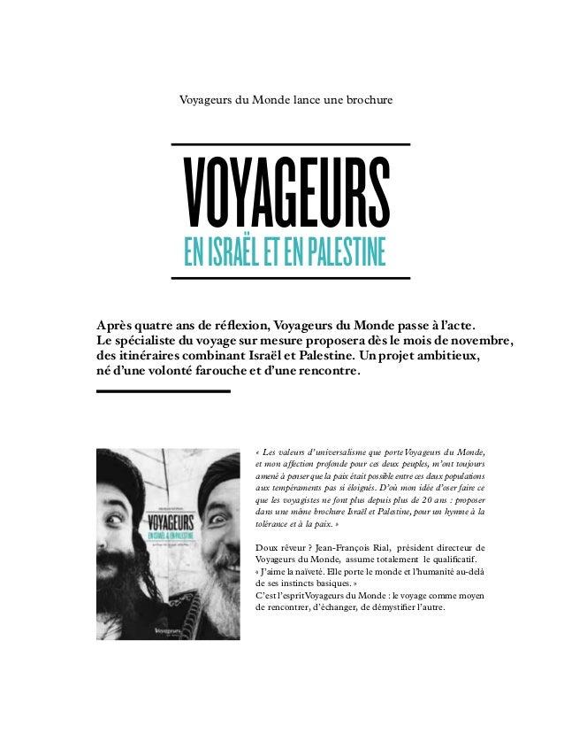 « Les valeurs d'universalisme que porte Voyageurs du Monde, et mon affection profonde pour ces deux peuples, m'ont toujour...